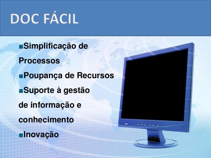 DOC FÁCIL<br /><ul><li>Simplificação de Processos