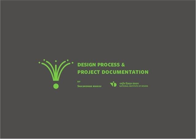 project documenta design process & tion by Shashidhar mangu