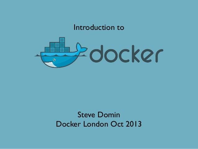 Intro to Docker - London meetup oct. 2013