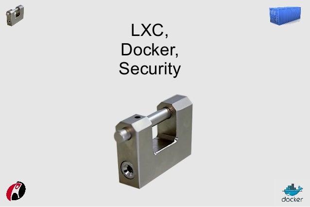 LXC, Docker, Security