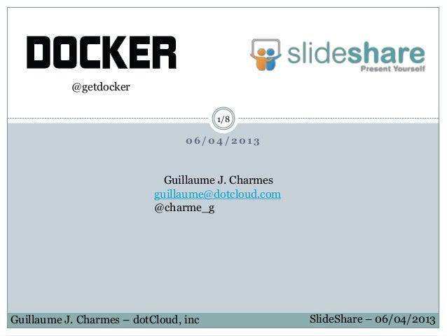 Docker slideshare talk june 2013