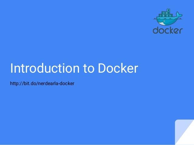Introduction to Docker http://bit.do/nerdearla-docker