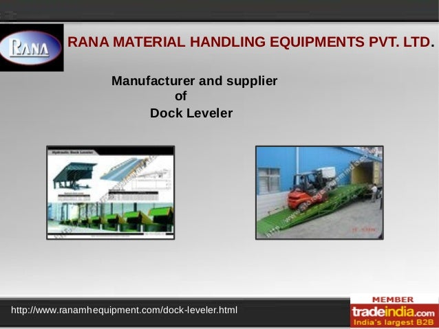 RANA MATERIAL HANDLING EQUIPMENTS PVT. LTD. http://www.ranamhequipment.com/dock-leveler.html Manufacturer and supplier of ...