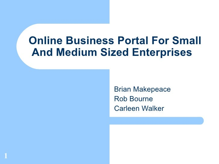 Online Business Portal For Small     And Medium Sized Enterprises                      Brian Makepeace                    ...