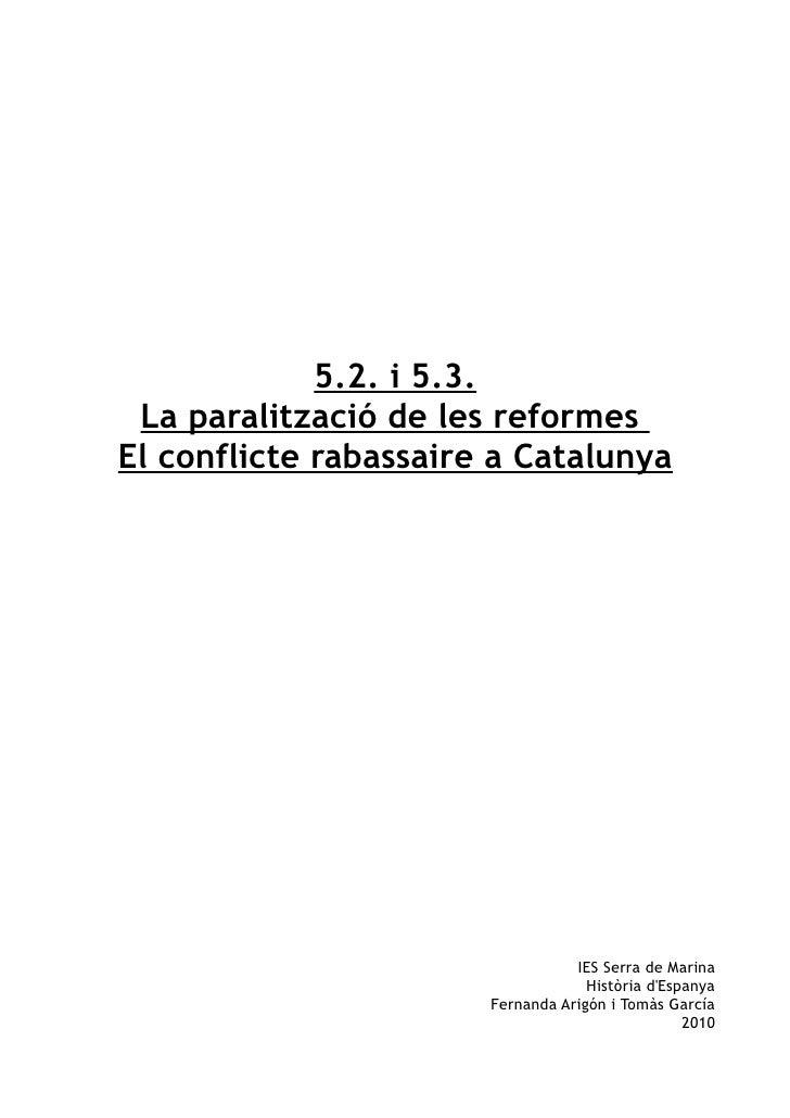 5.2. i 5.3.  La paralització de les reformes El conflicte rabassaire a Catalunya                                       IES...