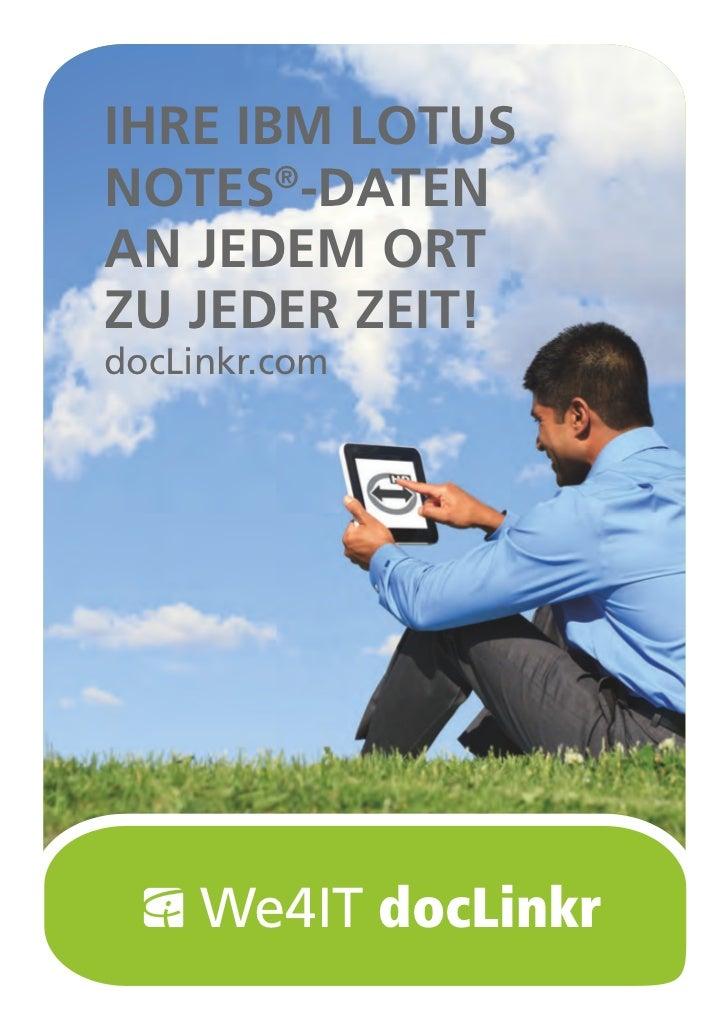 IHRE IBM LOTUSNOTES -DATEN       ®AN JEDEM ORTZU JEDER ZEIT!docLinkr.com     We4IT docLinkr