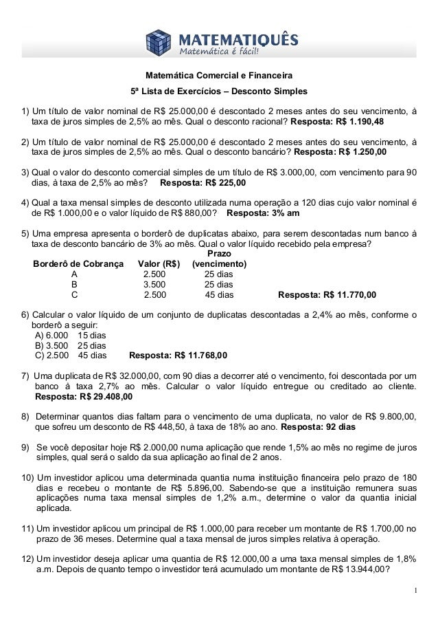 www.matematiques.com.br Matemática Comercial e Financeira 5ª Lista de Exercícios – Desconto Simples 1) Um título de valor ...