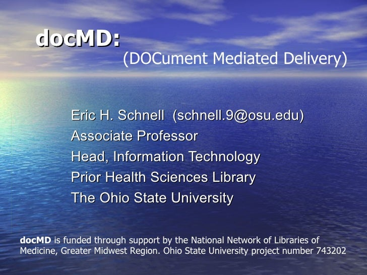 docMD:   Eric H. Schnell  (schnell.9@osu.edu) Associate Professor Head, Information Technology  Prior Health Sciences Libr...