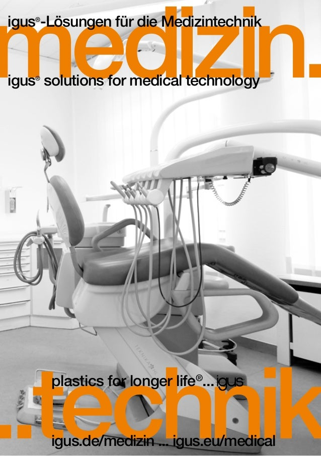medizin. igus®-Lösungen für die Medizintechnik  igus® solutions for medical technology  ..technik plastics for longer life...