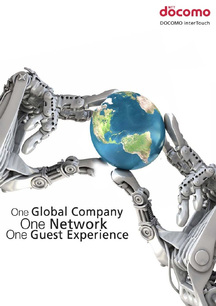 ONE GLOBAL COMPANY, ONE NETWORK, ONE GUEST EXPERIENCE DOCOMO interTouch is the premier provider of technology solutions to...