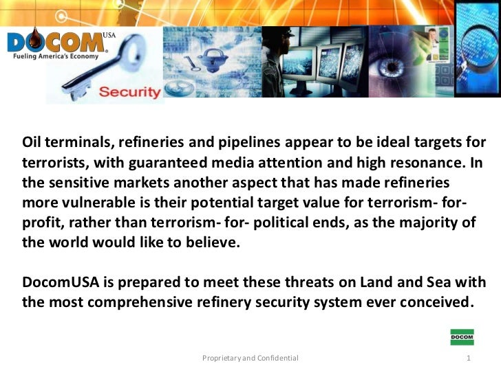 Oil terminals, refineries and pipelines appear to be ideal targets for terrorists, with guaranteed media attention and hig...