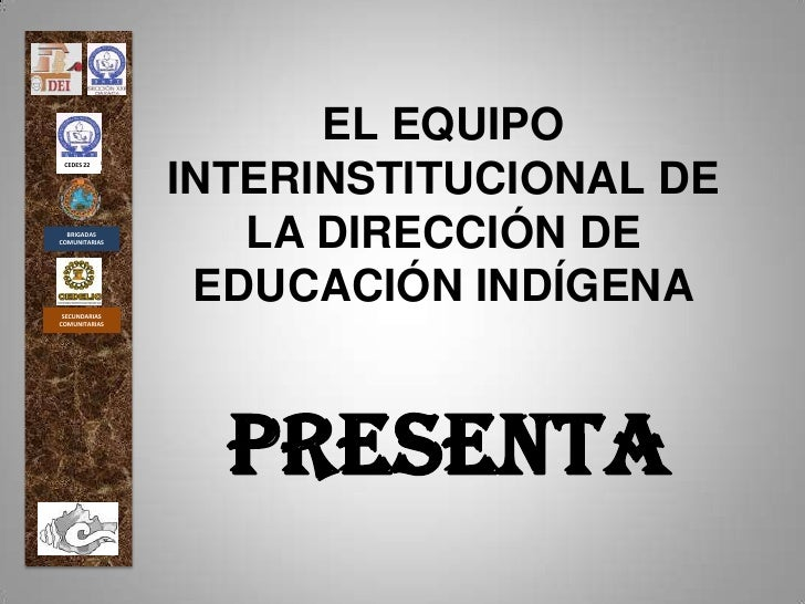 EL EQUIPO               INTERINSTITUCIONAL DE CEDES 22  BRIGADASCOMUNITARIAS      LA DIRECCIÓN DE SECUNDARIAS             ...