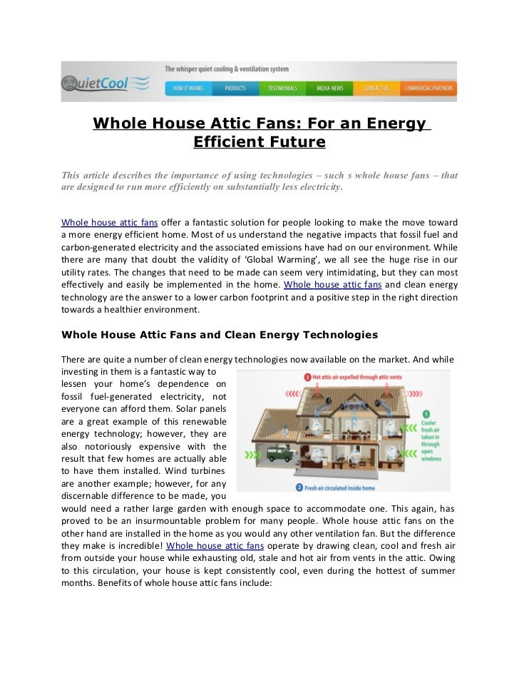 Whole House Attic Fans: For an Energy                 Efficient FutureThis article describes the importance of using techn...