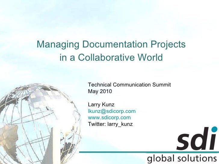 Managing Documentation Projects in a Collaborative World Technical Communication Summit May 2010 Larry Kunz [email_address...