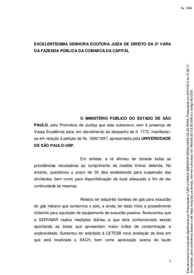 fls. 1804  EXCELENTÍSSIMA SENHORA DOUTORA JUÍZA DE DIREITO DA 2ª VARA  O MINISTÉRIO PÚBLICO DO ESTADO DE SÃO PAULO, pela P...