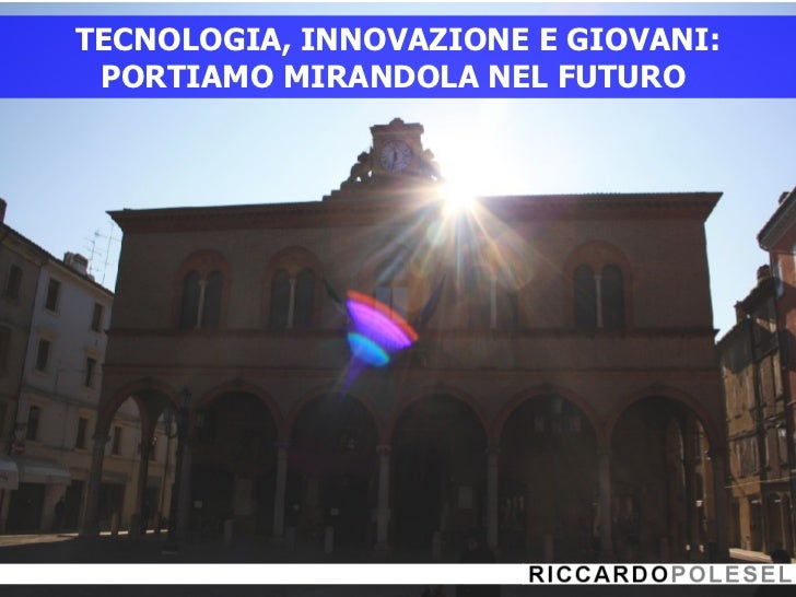 TECNOLOGIA, INNOVAZIONE E GIOVANI: PORTIAMO MIRANDOLA NEL FUTURO