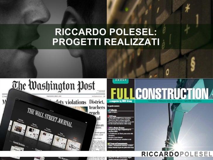 RICCARDO POLESEL: PROGETTI REALIZZATI