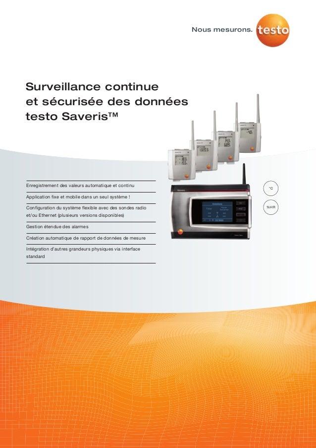 °C%HRNous mesurons.Surveillance continueet sécurisée des donnéestesto Saveris™Enregistrement des valeurs automatique et co...