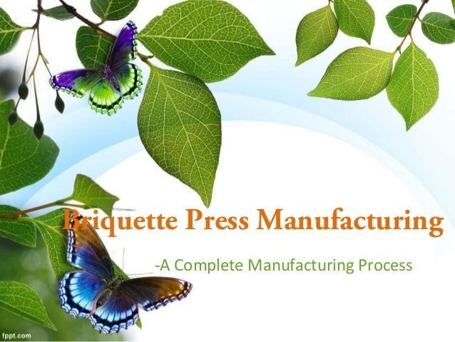 Briquette Press Manufacturing -A Complete Manufacturing Process