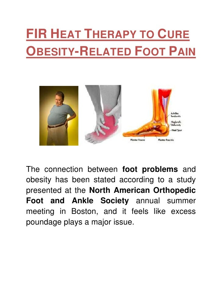 FIR Heat Therapy to Cure Obesity-Related Foot Pain<br />The connection between foot problems and obesity has been stated a...