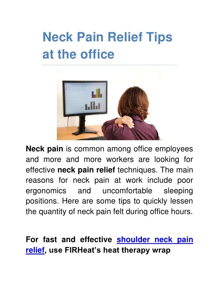Neck Pain Relief Tips at the office<br />Neck pain is common among office employees and more and more workers are looking ...