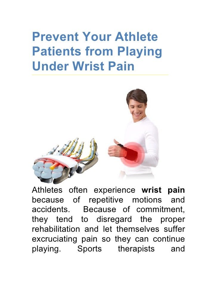 Prevent Your Athlete Patients from Playing Under Wrist Pain     Athletes often experience wrist pain because of repetitive...