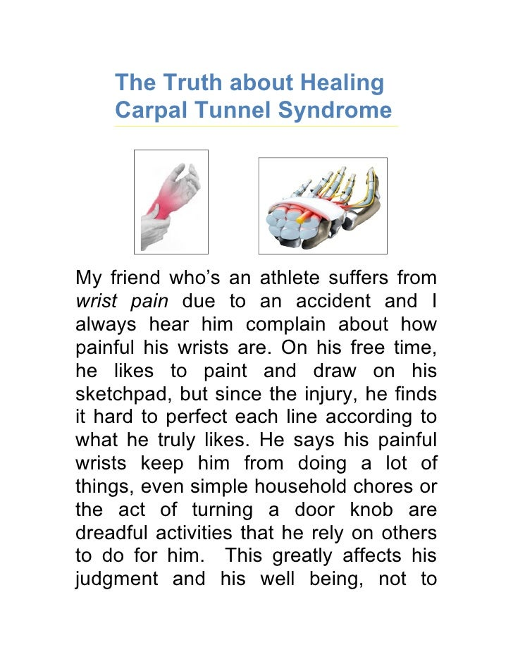 The Truth about Healing     Carpal Tunnel Syndrome     My friend who's an athlete suffers from wrist pain due to an accide...