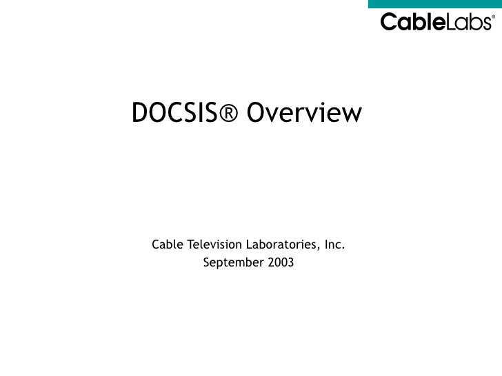 Cable Television Laboratories, Inc. September 2003 DOCSIS®  Overview