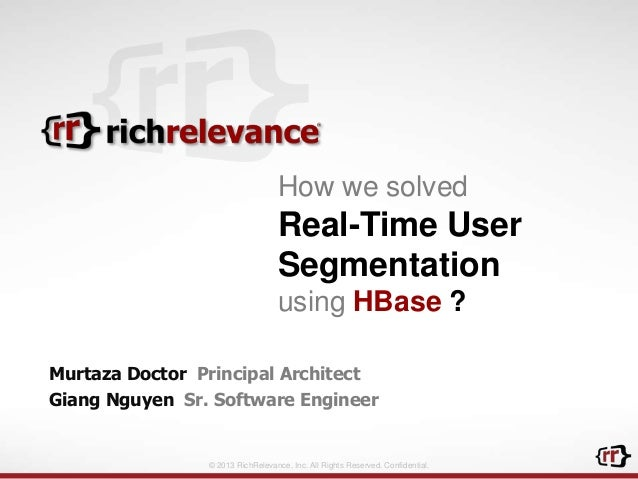 How we solved Real-time User Segmentation using HBase