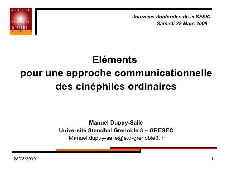 <ul><li>Journées doctorales de la SFSIC </li></ul><ul><li>Samedi 28 Mars 2009 </li></ul><ul><li>Eléments  </li></ul><ul><l...