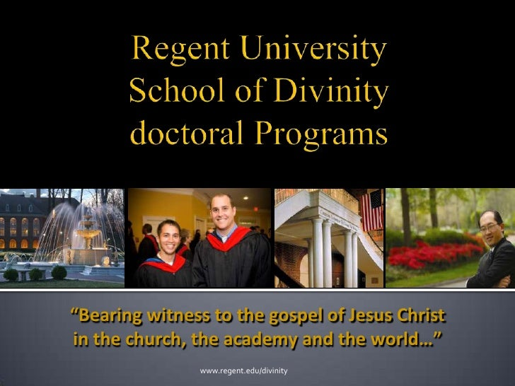 "Regent UniversitySchool of Divinitydoctoral Programs<br />""Bearing witness to the gospel of Jesus Christ<br />in the churc..."