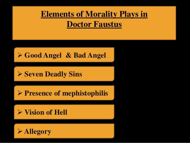 "is dr faustus a medieval morality Medieval and renaissance values in dr - dr faustus as a medieval or renaissance  the medieval price to be one"" dr faustus is  dr faustus a morality ."