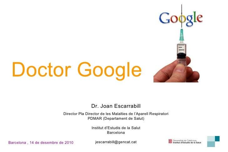 Dr. Joan Escarrabill Director Pla Director de les Malalties de l'Aparell Respiratori PDMAR (Departament de Salut) Institut...