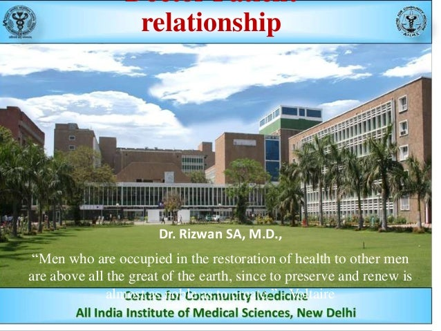 """Doctor Patient relationship  Dr. Rizwan SA, M.D., """"Men who are occupied in the restoration of health to other men are abov..."""