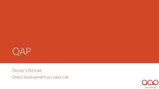 QAP Webinar: Doctor's Portrait. Direct Involvement on sales call.