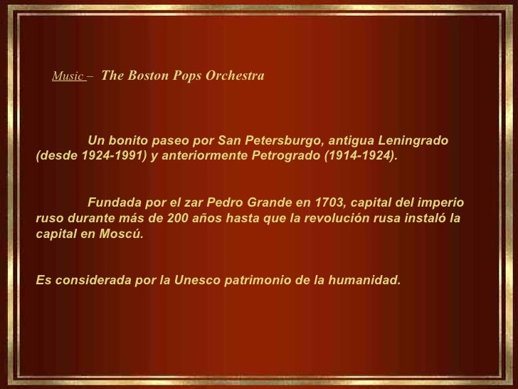 Music – The Boston Pops Orchestra        Un bonito paseo por San Petersburgo, antigua Leningrado(desde 1924-1991) y anteri...