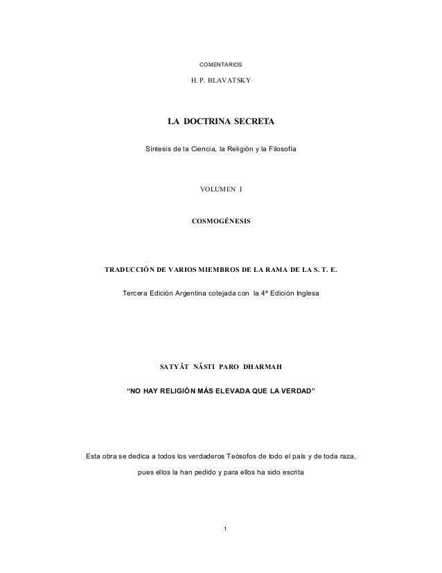 COMENTARIOS H. P. BLAVATSKY LA DOCTRINA SECRETA Síntesis de la Ciencia, la Religión y la Filosofía VOLUMEN I COSMOGÉNESIS ...