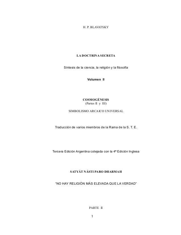 H. P. BLAVATSKY LA DOCTRINA SECRETA Síntesis de la ciencia, la religión y la filosofía Volumen II COSMOGÉNESIS (Partes II ...