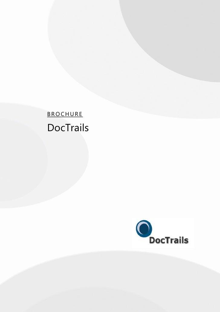 """Brochure<br />DocTrails<br />Inhoudsopgave<br /> TOC o """" 2-3""""  h z  """" Heading 1;1""""  1Over D Soft PAGEREF _Toc242585961 h ..."""