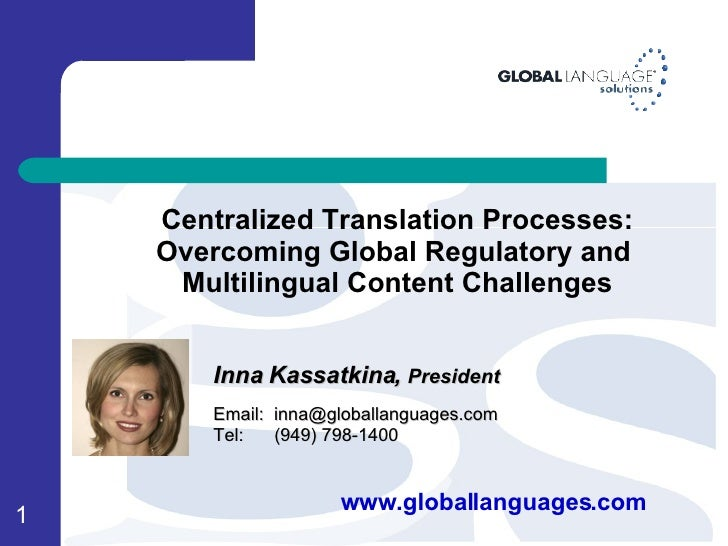 Centralized Translation Processes:     Overcoming Global Regulatory and      Multilingual Content Challenges           Inn...