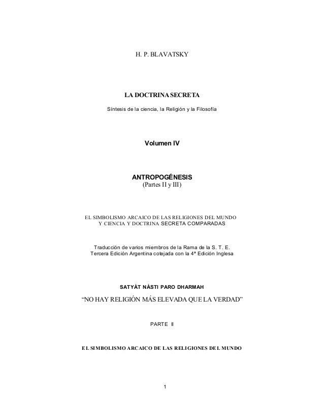 H. P. BLAVATSKY LA DOCTRINA SECRETA Síntesis de la ciencia, la Religión y la Filosofía Volumen IV ANTROPOGÉNESIS (Partes I...