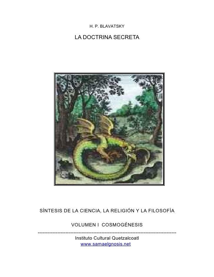 H. P. BLAVATSKY                      LA DOCTRINA SECRETA SÍNTESIS DE LA CIENCIA, LA RELIGIÓN Y LA FILOSOFÍA               ...