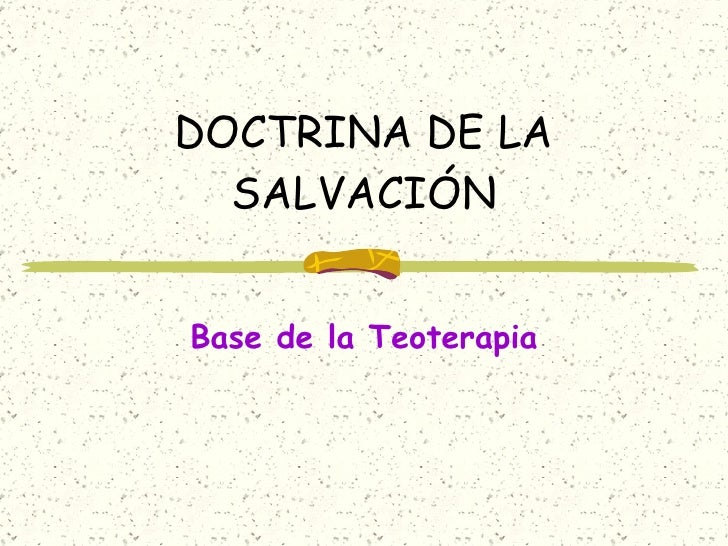 DOCTRINA DE LA SALVACIÓN Base de la Teoterapia