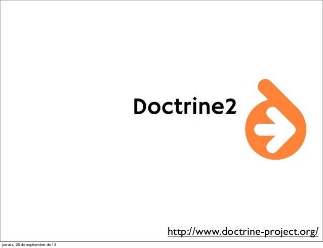 http://www.doctrine-project.org/ jueves, 26 de septiembre de 13