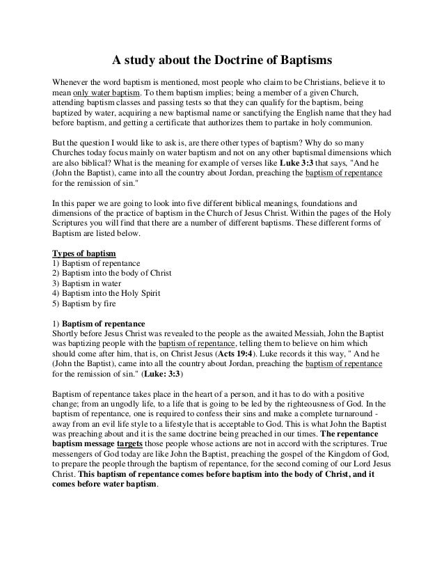 A study about the Doctrine of Baptisms Whenever the word baptism is mentioned, most people who claim to be Christians, bel...