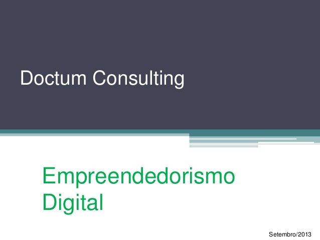 Doctum Consulting Empreendedorismo Digital Setembro/2013