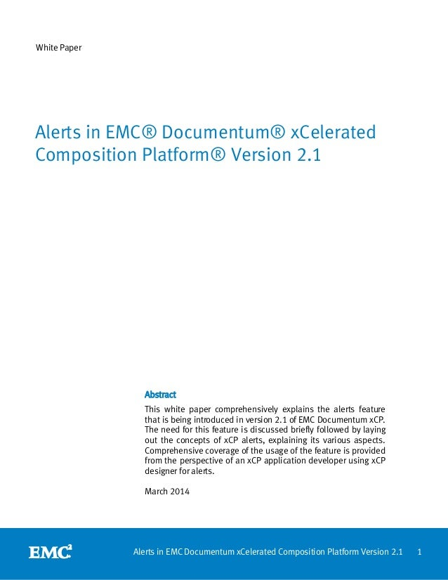 1Alerts in EMC Documentum xCelerated Composition Platform Version 2.1 White Paper Abstract This white paper comprehensivel...