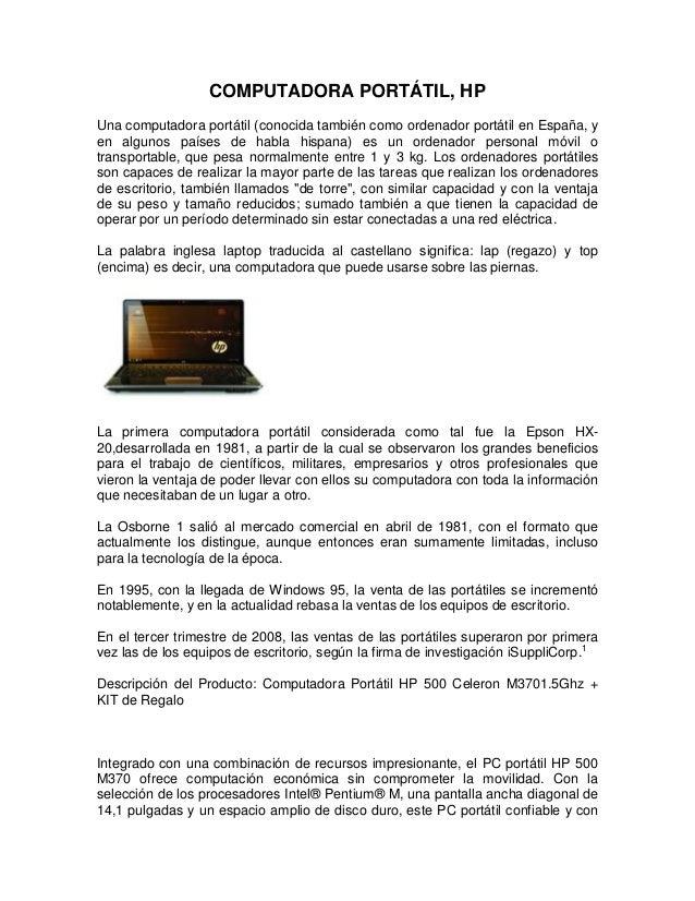 COMPUTADORA PORTÁTIL, HP Una computadora portátil (conocida también como ordenador portátil en España, y en algunos países...