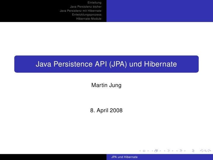 Einleitung              Java Persistenz bisher       Java Persistenz mit Hibernate               Entwicklungsprozess      ...