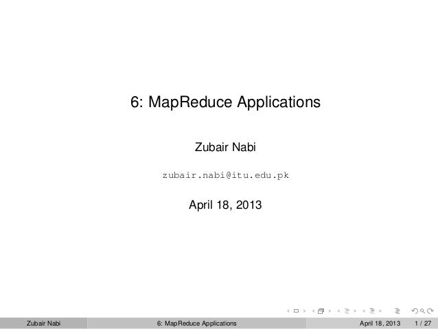 6: MapReduce Applications                            Zubair Nabi                  zubair.nabi@itu.edu.pk                  ...